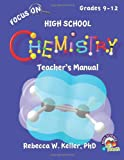 Focus on High School Chemistry Teacher's Manual, Rebecca W. Keller, 1936114976