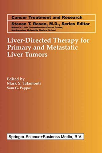 Liver-Directed Therapy for Primary and Metastatic Liver Tumors (Cancer Treatment and Research Book 109)