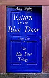 Return To The Blue Door (The Blue Door Trilogy Book 3)