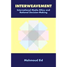 Interweavement, International Media Ethics and Rational Decision-Making