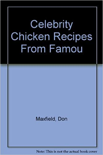 Amazon celebrity chicken recipes from famou 9780941293006 celebrity chicken recipes from famou 1st edition edition fandeluxe Choice Image