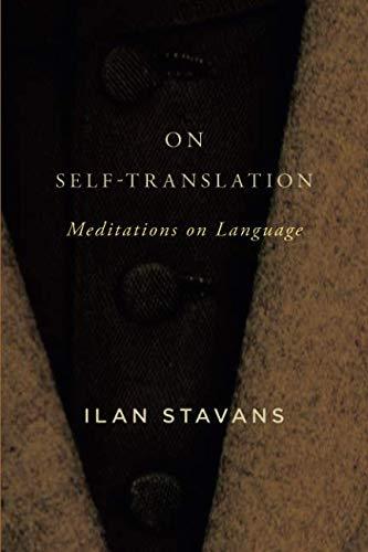 On Self-Translation: Meditations on Language