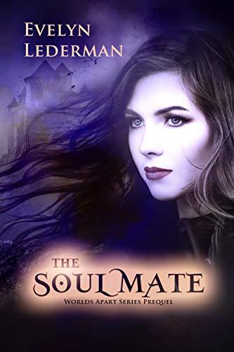 The Soul Mate: A Worlds Apart Series Prequel Novella