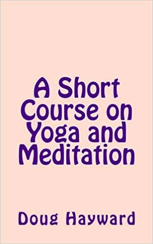 A Short Course on Yoga and Meditation: Doug Hayward ...