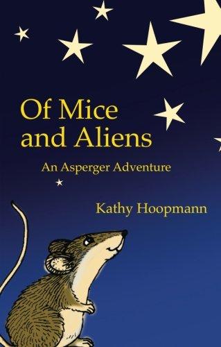 Of Mice and Aliens: An Asperger Adventure (Asperger Adventures)