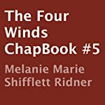 The Four Winds: ChapBook #5 | Melanie Marie Shifflett Ridner