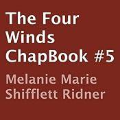 The Four Winds: ChapBook #5   Melanie Marie Shifflett Ridner