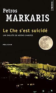 Le Che s'est suicidé [Une enquête de Kostas Charitos]
