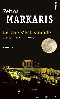 Le Che s'est suicidé par Márkaris