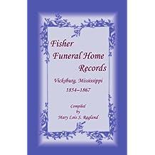 Fisher Funeral Home Records Vicksburg, Mississippi 1854-1867