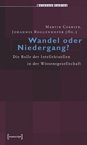 Wandel oder Niedergang?: Die Rolle der Intellektuellen in der Wissensgesellschaft (Science Studies)
