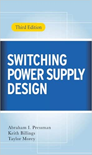 Switching Power Supply Design 3rd Ed Morey Taylor Abraham Pressman Keith Billings Ebook Amazon Com
