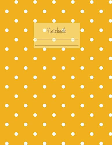 Notebook: Large notebook with 120 Lined pages. Wide ruled. Ideal for School notes, Journaling, Hand lettering, Calligraphy practice. Perfect gift. ... (Mustard yellow polka dots pattern cover).