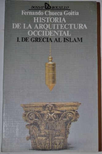 Descargar Libro Hª Arquitectura Occidental 1. De Grecia Al Islam F. Chueca Goitia