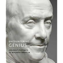 Encountering Genius: Houdon's Portraits of Benjamin Franklin