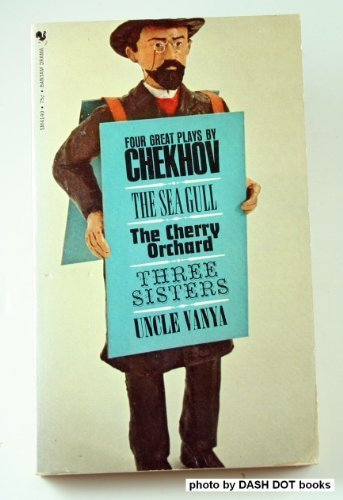 Four Great Plays by Chekhov : Sea Gull Cherry Orchard 3 Sisters Uncle Vanya