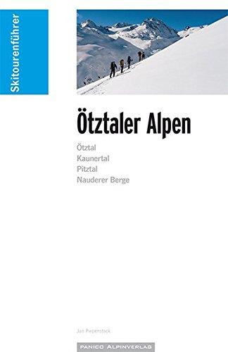 Skitourenführer Ötztaler Alpen: Ötztal, Kaunertal, Pitztal, Nauderer Berge