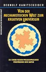 Von der mechanistischen Welt zum kreativen Universum