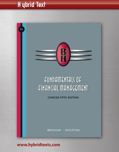 Fundamentals of Financial Management: Concise, Hybrid Edition  (with Loose Leaf Book, Hybrid Access Code, Binder and Thomson ONE - Business School Edition 6-Month Printed Access Card)