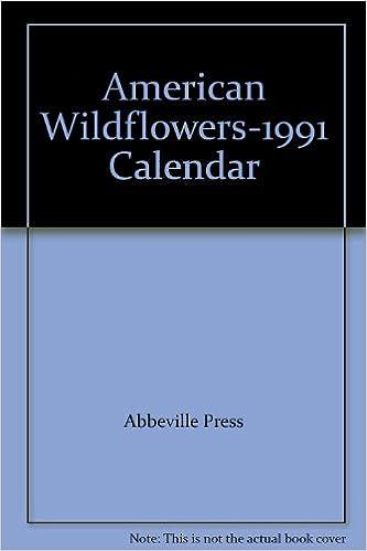 American Wildflowers 1991 Calendar Abbeville Press 9781558590878