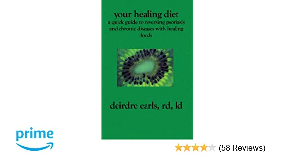 Your Healing Diet: A Quick Guide to Reversing Psoriasis and Chronic