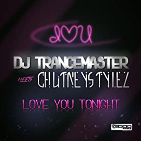 DJ Trancemaster meets Chutneystylez-Love You Tonight