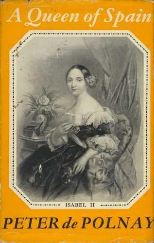 A queen of Spain: Isabel II: Amazon.es: De Polnay, Peter: Libros en idiomas extranjeros