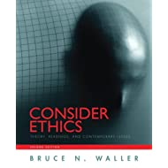 Consider Ethics: Theory, Readings, and Contemporary Issues (2nd Edition)