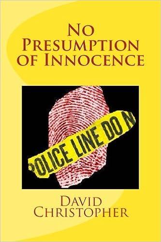 No Presumption of Innocence: David Christopher