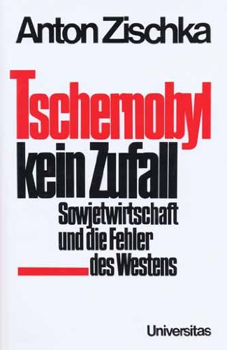 Tschernobyl, kein Zufall: Sowjetwirtschaft und die Fehler des Westens (German Edition)