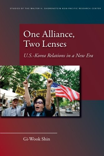 One Alliance, Two Lenses: U.S.-Korea Relations in a New Era (Studies of the Walter H. Shorenstein Asi) by Gi-Wook Shin (2010-01-27)