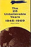 The Twenty-Five Unbelievable Years, 1945-1969, Winter, Ralph D., 087808102X