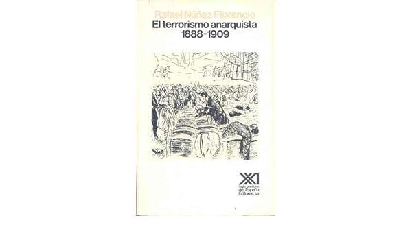 El terrorismo anarquista. (1888-1909) (Historia): Amazon.es: Núñez ...