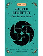 In Focus Sacred Geometry: Your Personal Guide