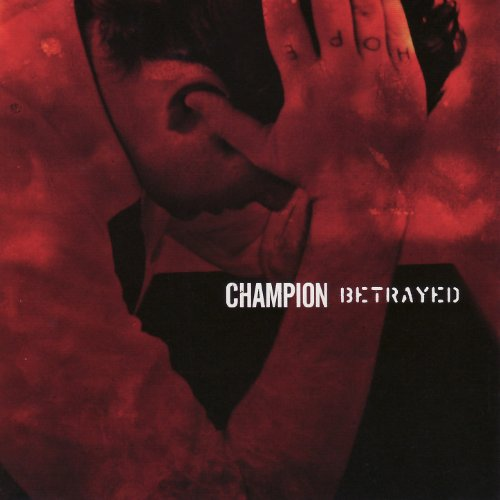 Champion-Betrayed-Split-CD-FLAC-2006-FAiNT Download
