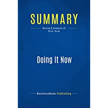 Summary: Doing It Now: Review and Analysis of Bliss' Book