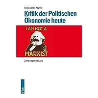 Kritik der Politischen Ökonomie heute: Zeitgenosse Marx