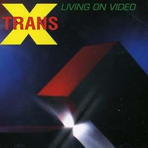 Trans-X/ Living On Video