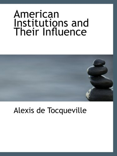 American Institutions and Their Influence ebook