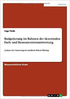 Budgetierung Im Rahmen Der Dezentralen Fach- Und Ressourcenverantwortung by Inga Tiede (2013-08-25)