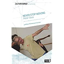 Never Stop Moving: Peter Goss (Culture danse)