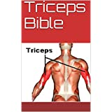 Triceps Bible (Fitness Bibles Book 1)