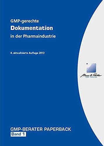 GMP-gerechte Dokumentation in der Pharmaindustrie: GMP-BERATER Paperback Band 1