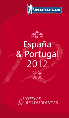 MICHELIN Guide Espana &  Portugal 2012: Hotels & Restaurants (Michelin Red Guide) (Portuguese and Spanish Edition)
