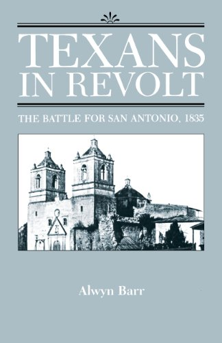 Books : Texans in Revolt: The Battle for San Antonio, 1835