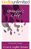 Wrangler's Lady (A Love & Laughter Romance)
