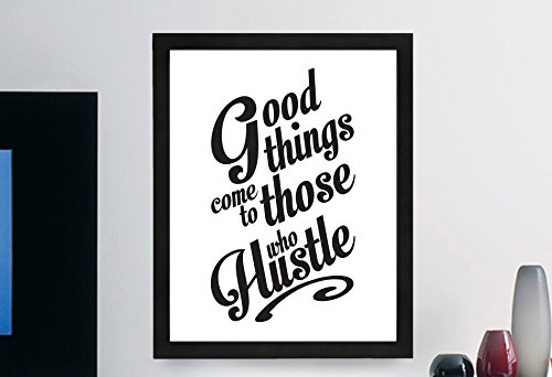 Good Things Come to Those Who Hustle Inspirational Typography Quote B+w Print Wall Décor Illustration 11x14 Framed No MAT