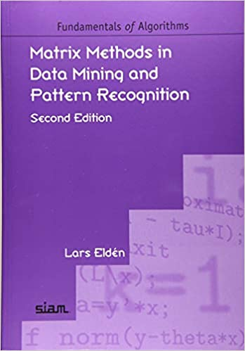 Matrix Methods in Data Mining and Pattern Recognition, 2 Edition