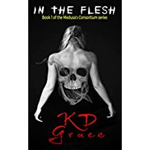 In the Flesh (Medusa's Consortium Book 1)