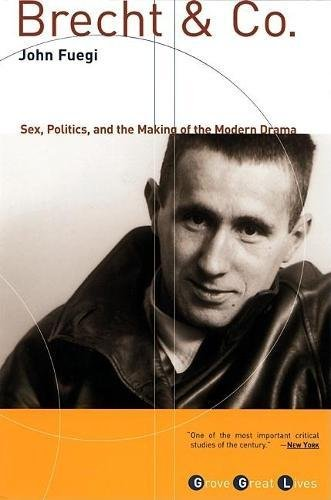 Download Brecht and Co.: Sex, Politics, and the Making of the Modern Drama (Grove Great Lives) pdf epub